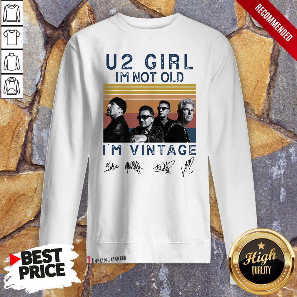 U2 Girl I'M Not Old I'm Vintage Retro Sweatshirt