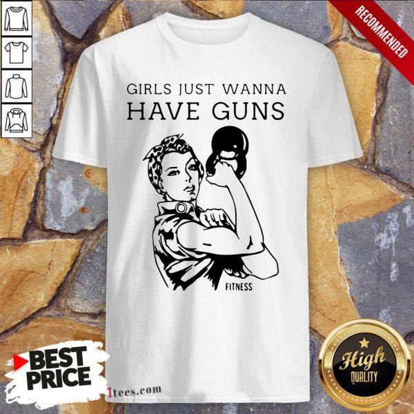 Women Fitness Girls Just Wanna Have Guns Shirt