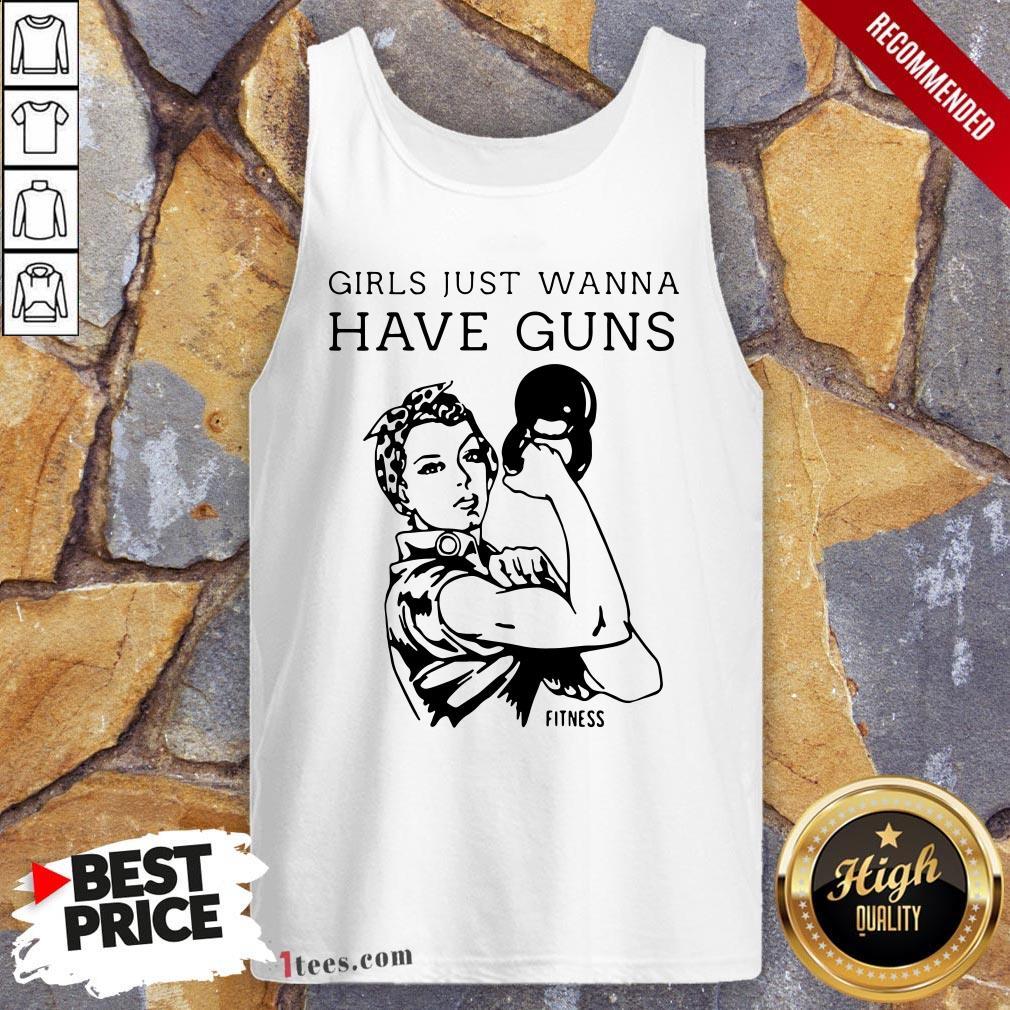 Women Fitness Girls Just Wanna Have Guns Tank Top