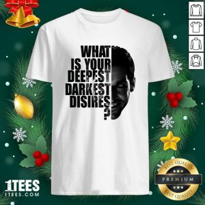 Cute Lucifer What Is Your Deepest Darkest Desires Shirt - Design By 1tee.com