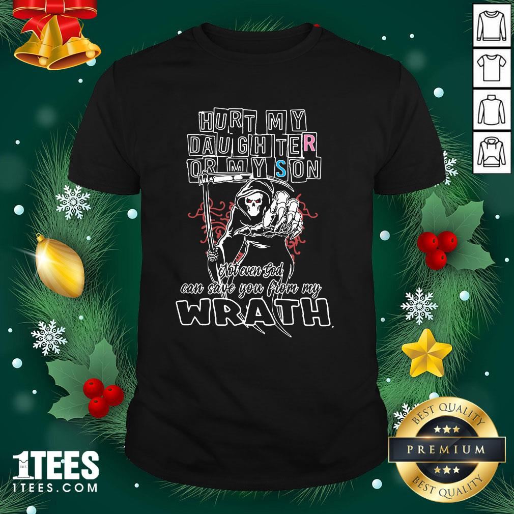 Funny Death Hurt My Daughter Or My Son Wrath Shirt - Design By 1tee.com - Design By 1tee.com