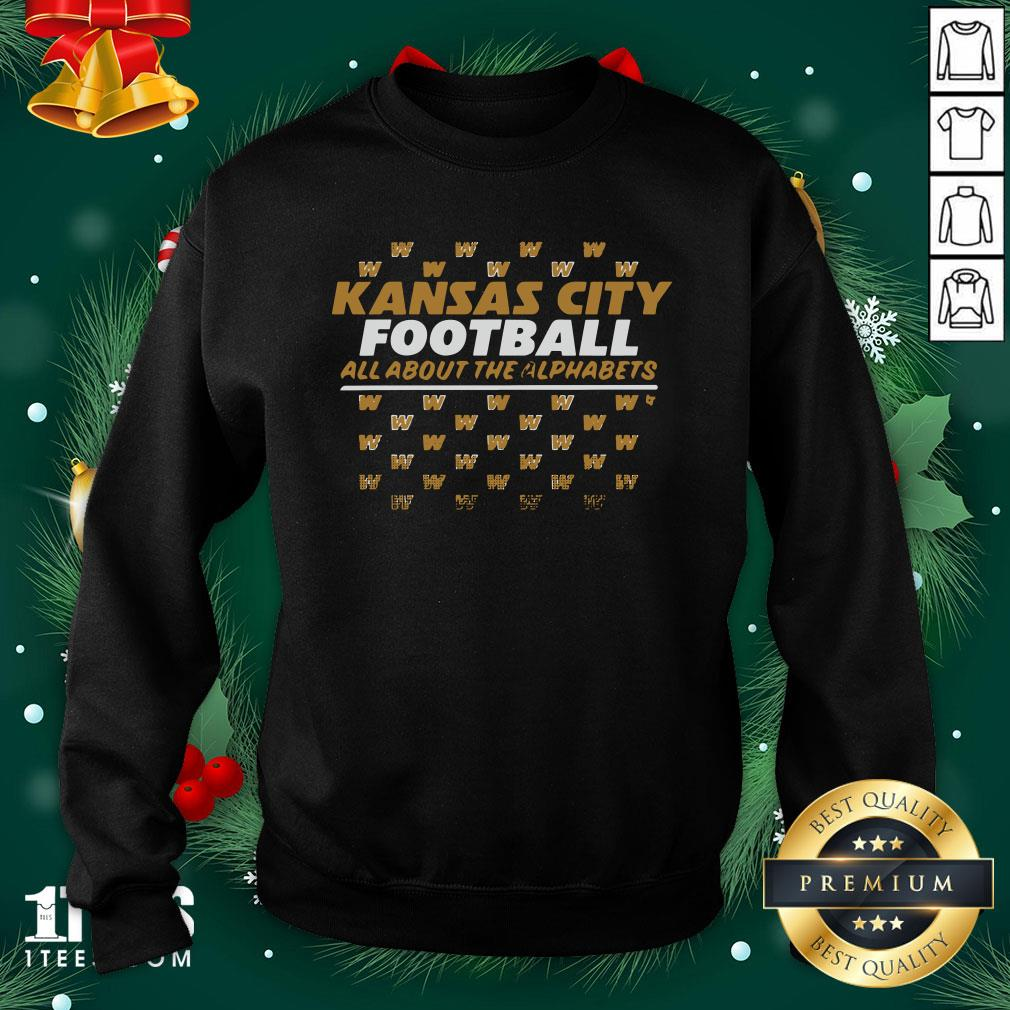 Funny Kc Football All About The Alphabets Sweatshirt - Design By 1tee.com