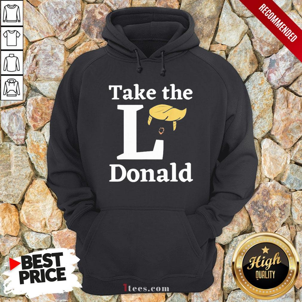 Funny Take The L Donald Hoodie Design By T-shirtbear.com
