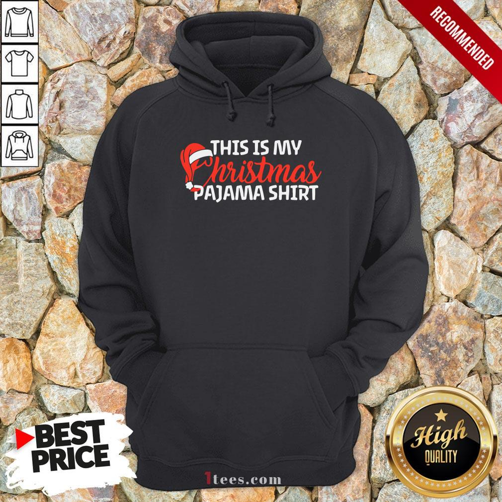 Good This Is My Christmas Pajama Hoodie Design By T-shirtbear.com