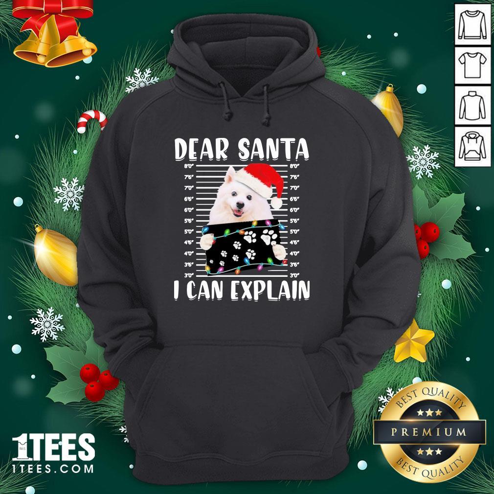 Great American Eskimo Dog Dear Santa I Can Explain Christmas Sweater Hoodie - Design By 1tee.com
