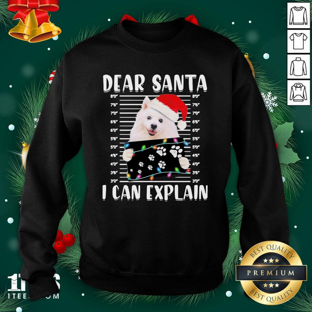 Great American Eskimo Dog Dear Santa I Can Explain Christmas Sweater Sweatshirt - Design By 1tee.com
