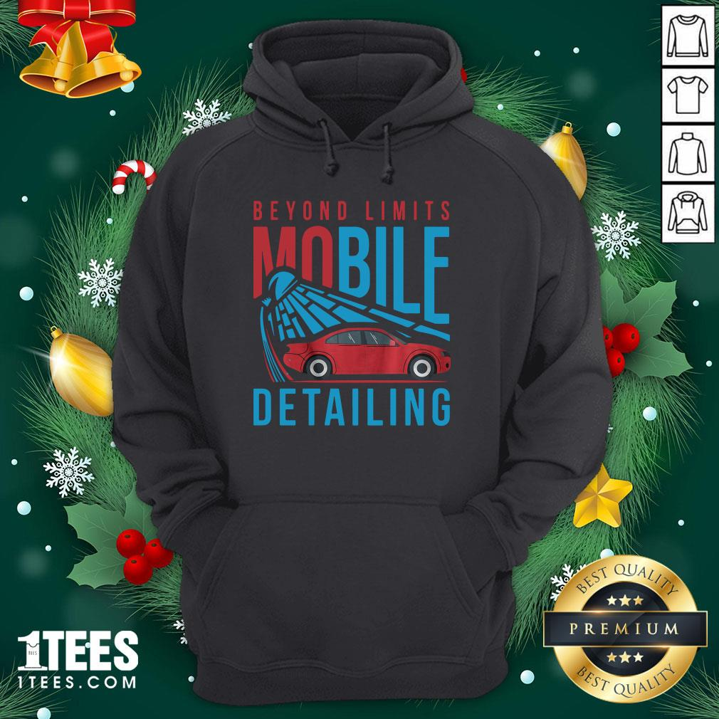Happy Beyond Limits Mobile Detailing Hoodie - Design By Thelasttees.com