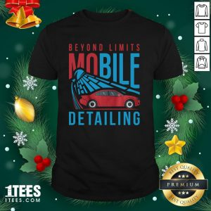Happy Beyond Limits Mobile Detailing Shirt - Design By Thelasttees.com