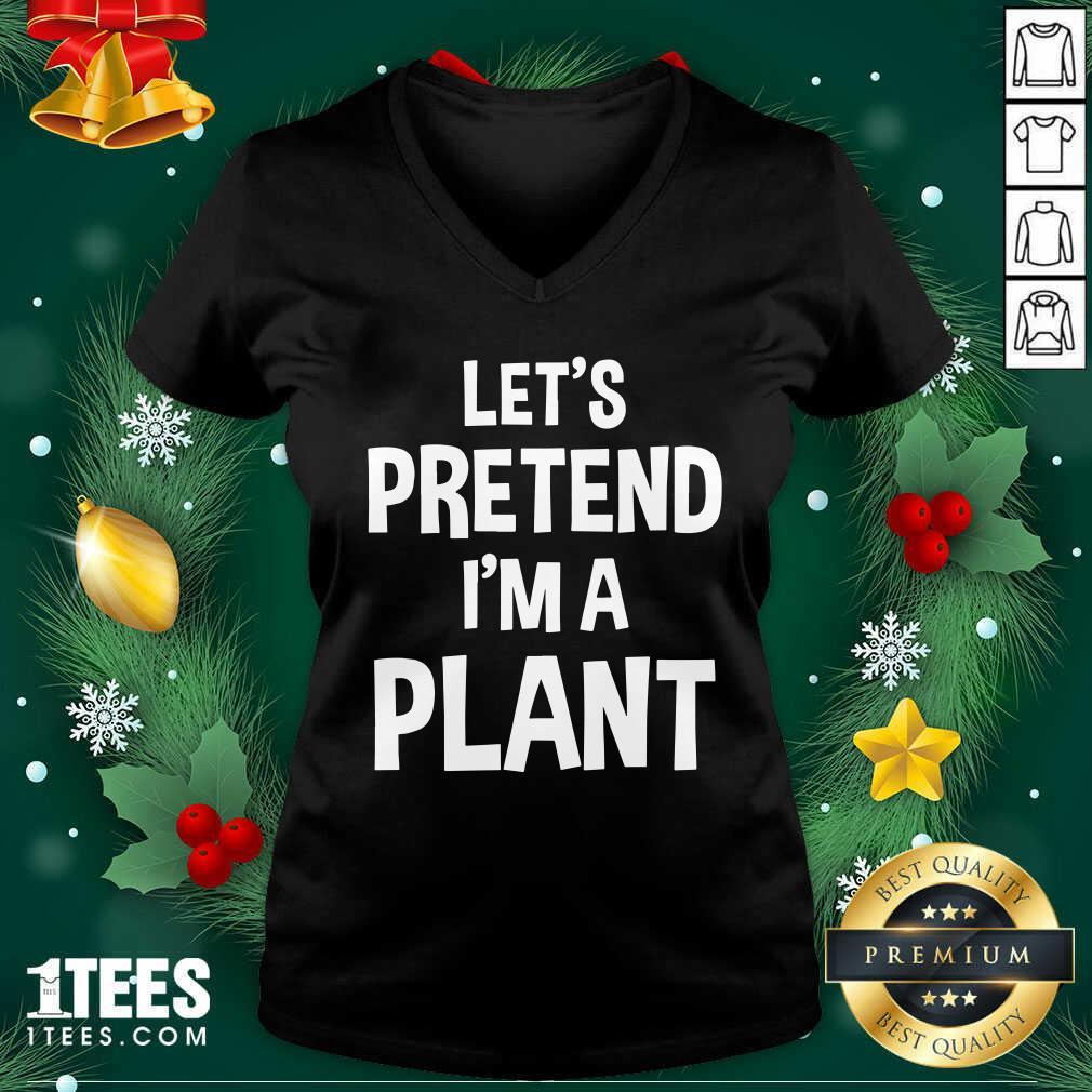 Let's Pretend I'm A Plant Halloween V-necksign By 1Tees.comHappy Let's Pretend I'm A Plant Halloween V-neck