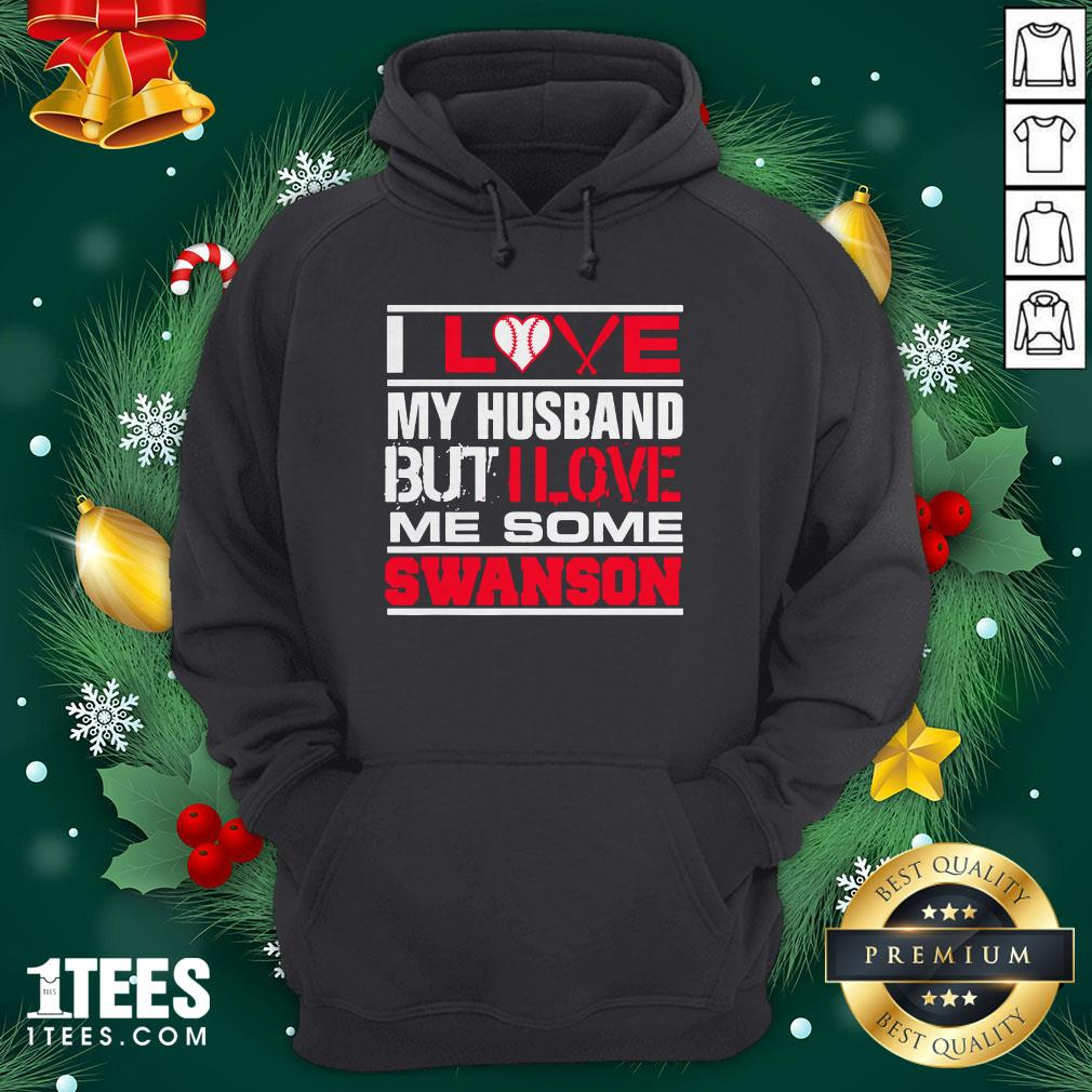 Hot I Love My Husband But I Love Me Some Swanson Atlanta Softball Hoodie - Design By 1tee.com