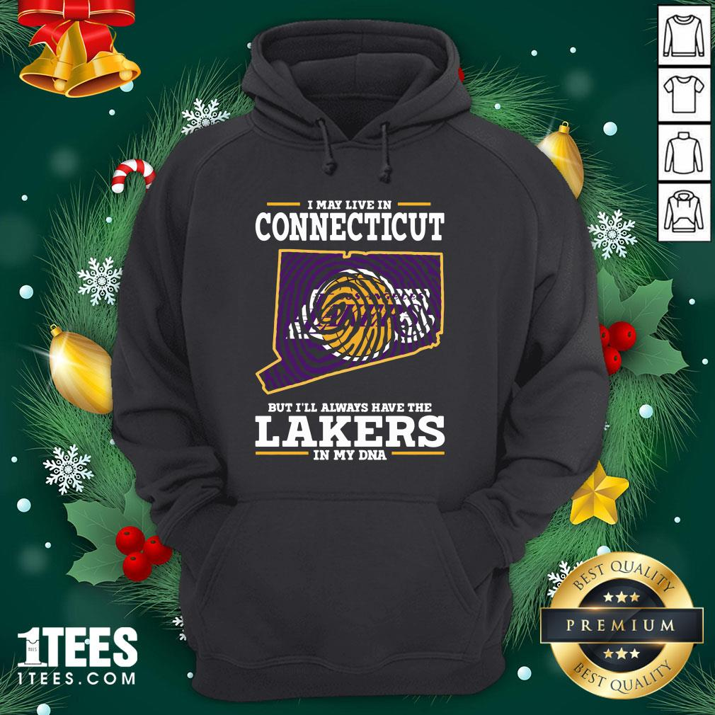 Hot I May Live In Connecticut But I'll Always Have The Lakers In My Dna Hoodie - Design By 1tee.com