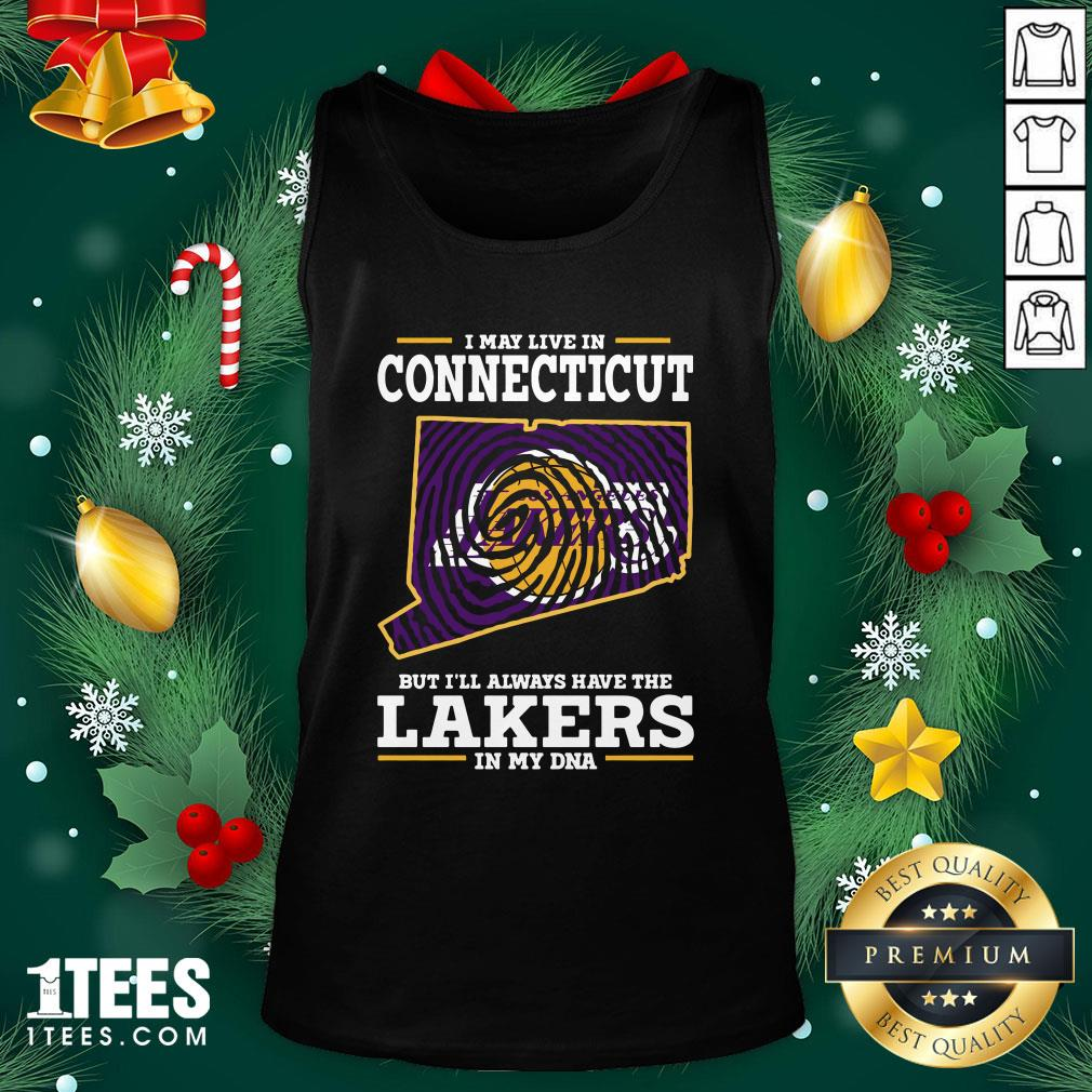 Hot I May Live In Connecticut But I'll Always Have The Lakers In My Dna Tank Top - Design By 1tee.com