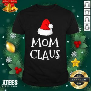 Hot Mom Claus Christmas Hat Shirt - Design By 1tee.com