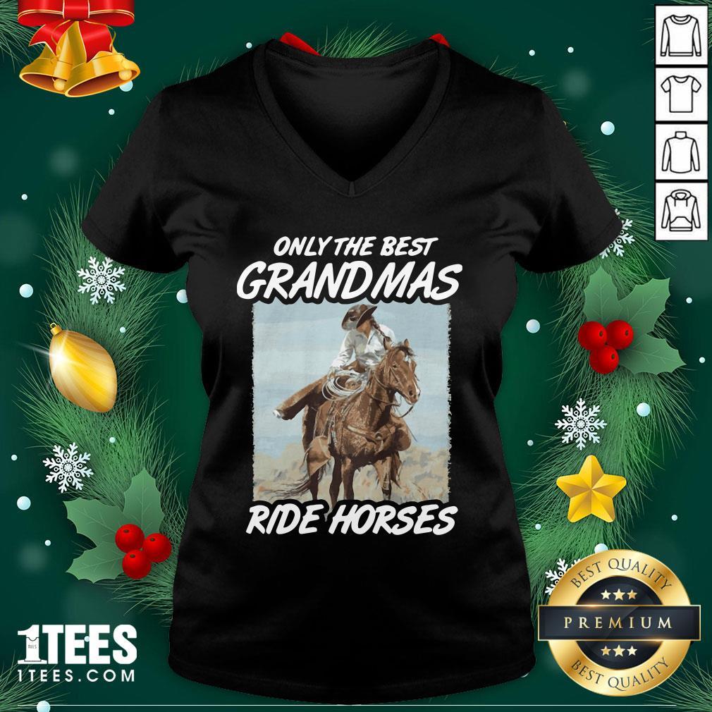 Lovely Only The Best Grandmas Ride Horses V-neck - Design By 1tee.com