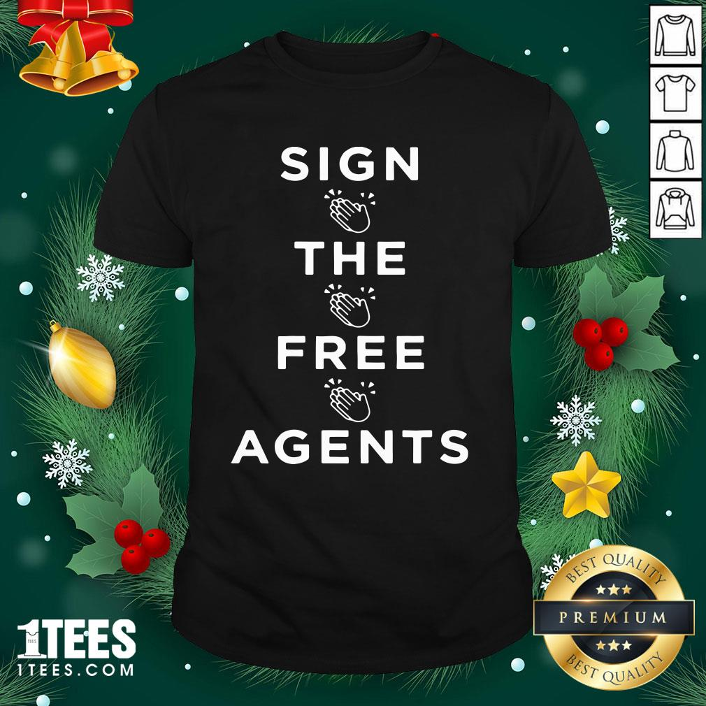 Lovely Sign The Free Agents Shirt Design By 1tee.com