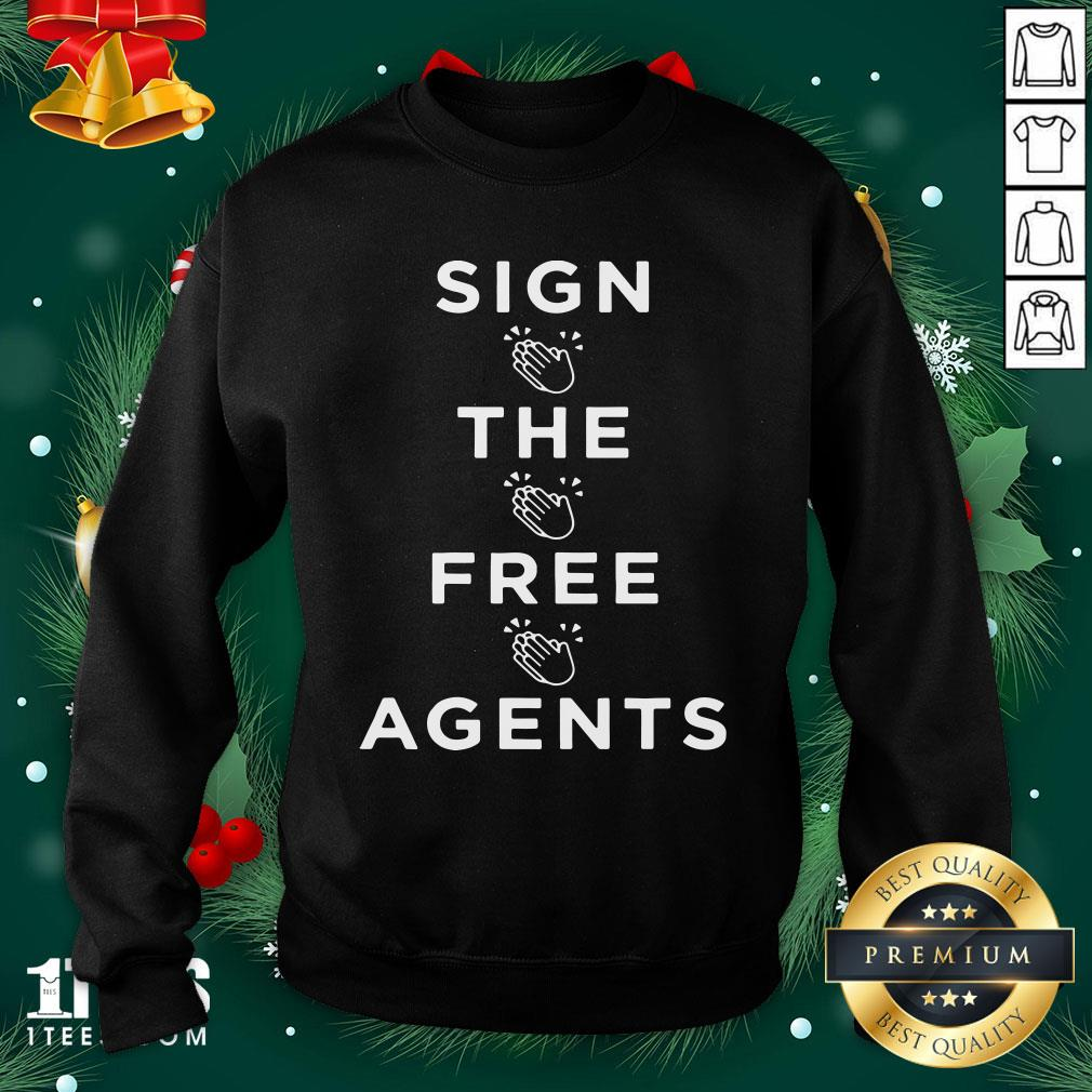 Lovely Sign The Free Agents Sweatshirt Design By 1tee.com
