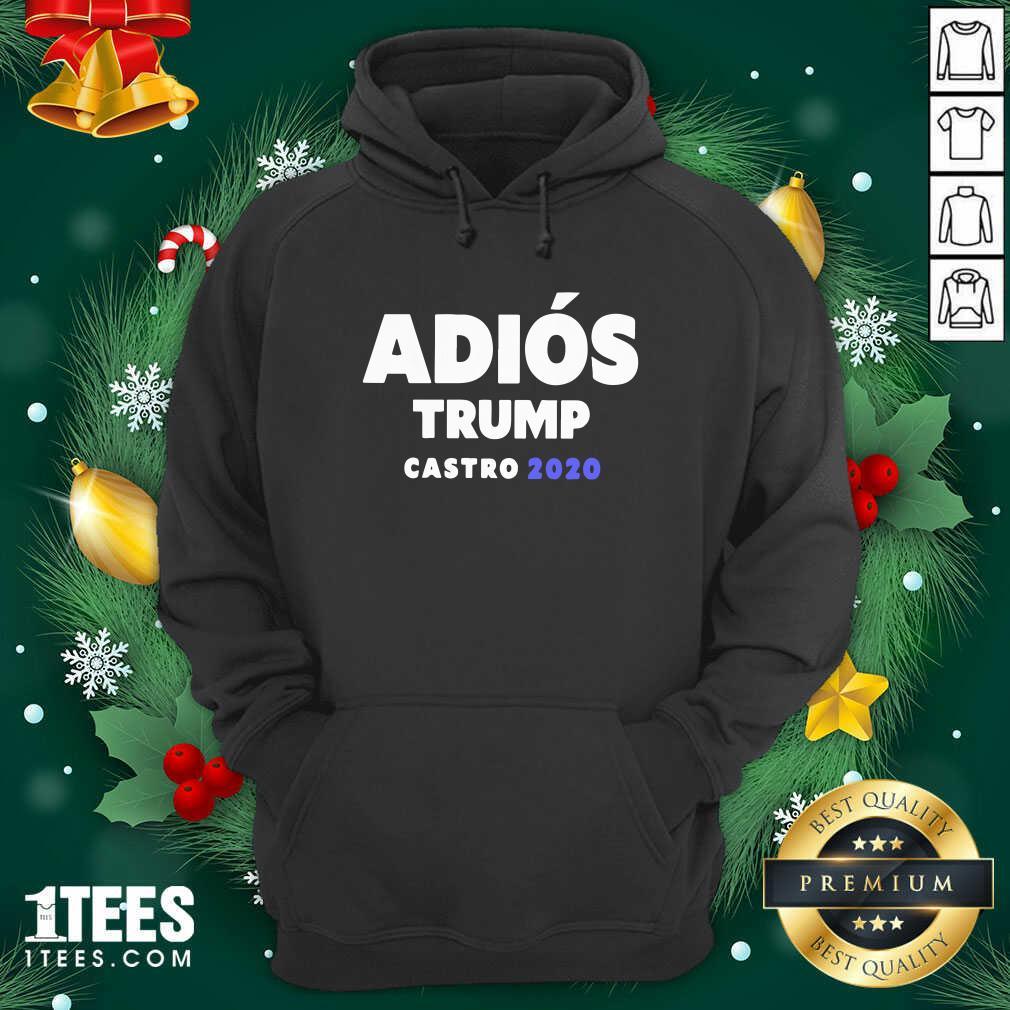 Adios Trump Castro 2020 Hoodie - Design By 1tees.com