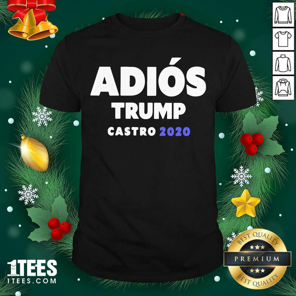Nice Adios Trump Castro 2020 Shirt - Design By 1tees.com