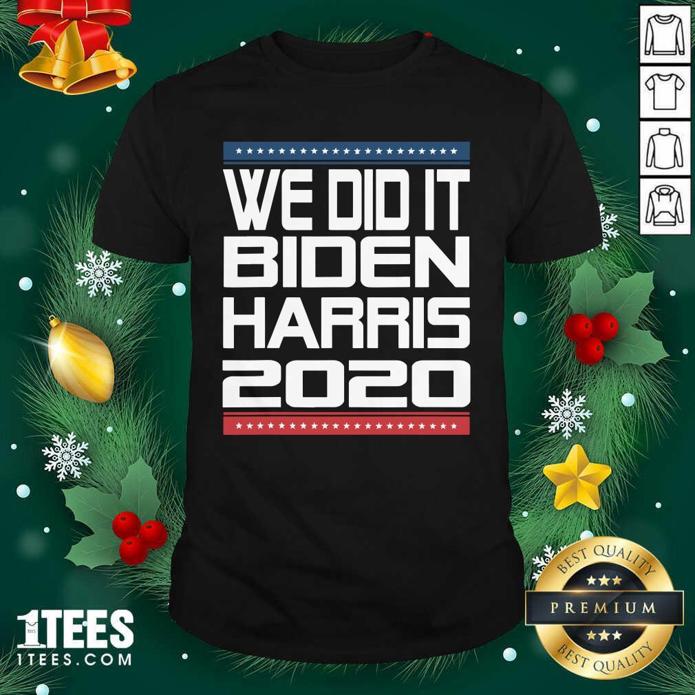 We Did It Biden Harris 2020 Victory Election Celebration Stars Shirt- Design By 1Tees.com