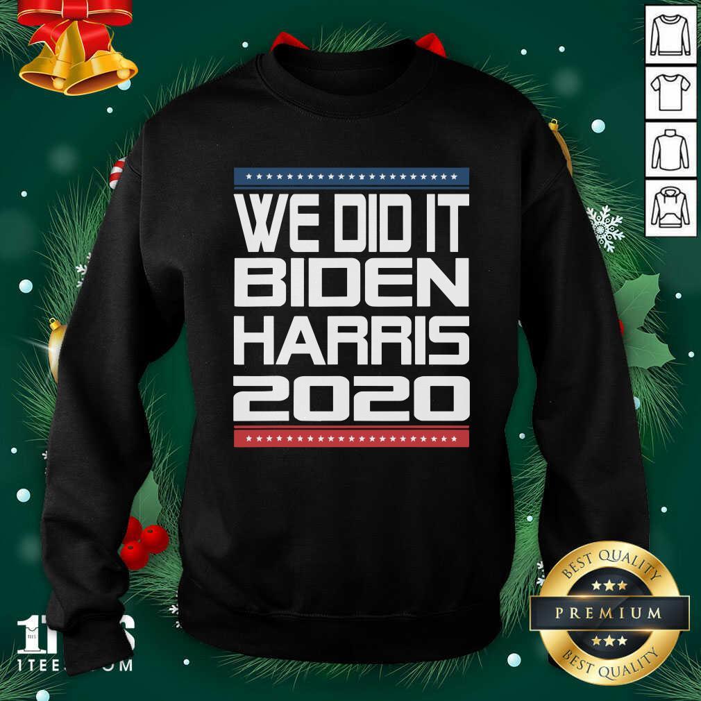 We Did It Biden Harris 2020 Victory Election Celebration Stars Sweatshirt- Design By 1Tees.com