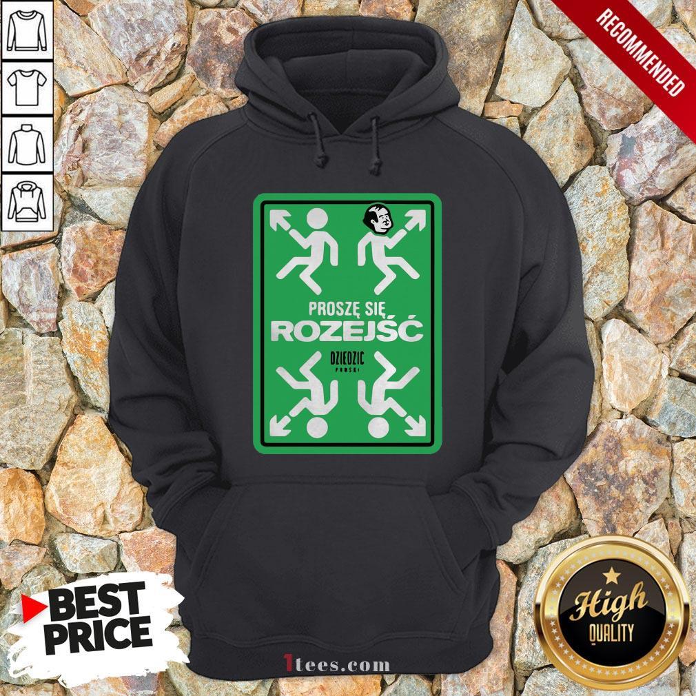 Original Prosze Sie Rozejsc Dziedzic Pruski Hoodie Design By T-shirtbear.com