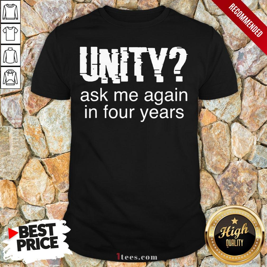 Original Unity Ask Me Again In Four Years V-neck - Design By T-shirtbear.com
