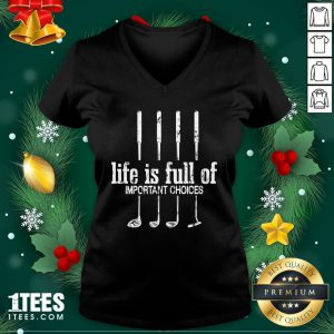 Perfect Life Is Full Of Important Choices Golf By Mehdiker V-neck - Design By 1tee.com