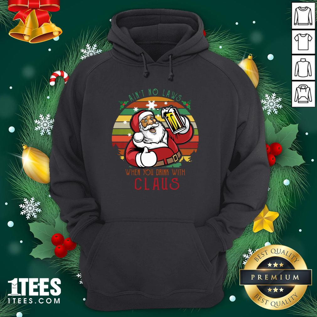 Premium Ain't No Laws When You Drink With Claus Vintage Christmas Hoodie - Design By 1tee.com