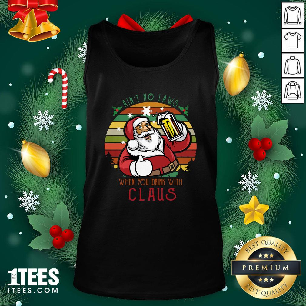 Premium Ain't No Laws When You Drink With Claus Vintage Christmas Tank Top - Design By 1tee.com