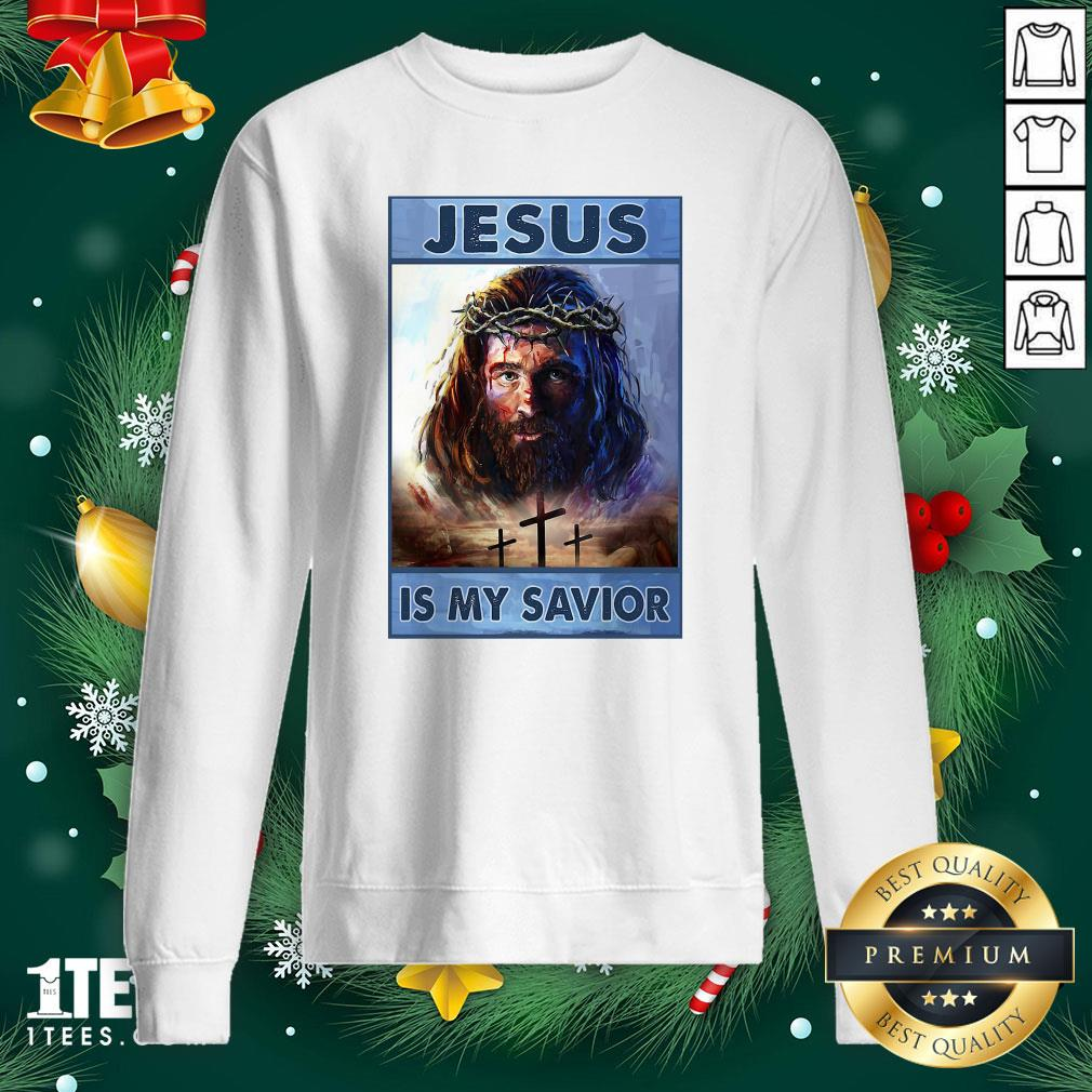 Premium Jesus Is My Savior Sweatshirt - Design By 1tee.com