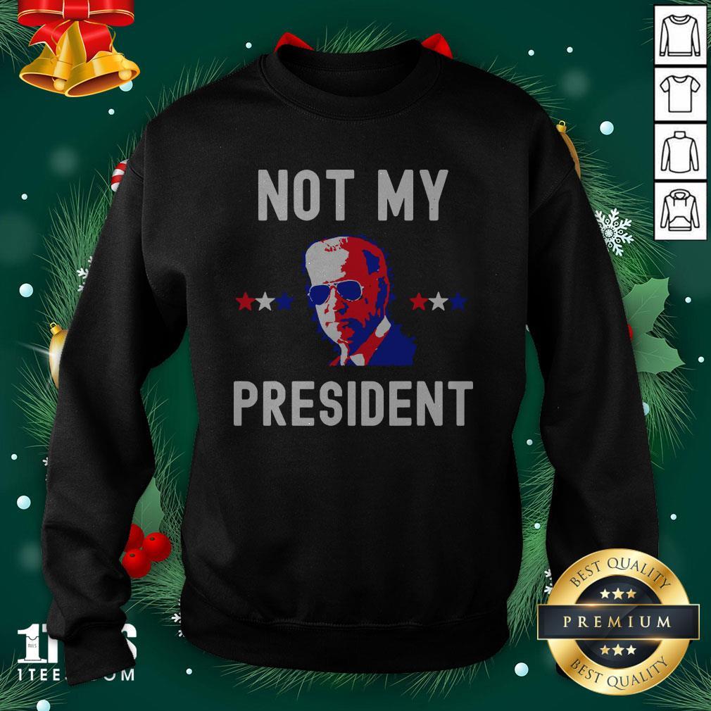 Premium Not My President Joe Biden 2020 Sweatshirt - Design By 1tee.com