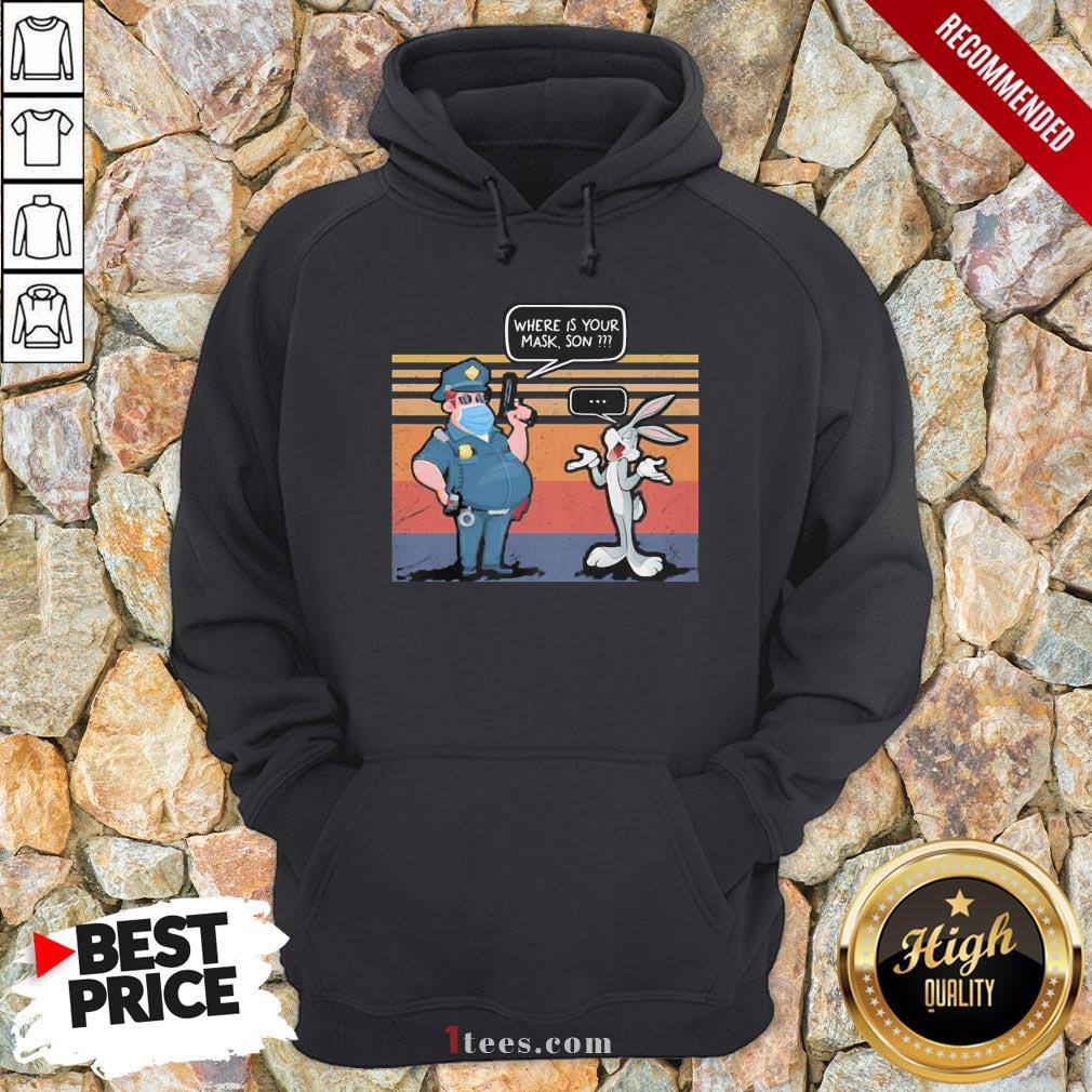 Premium Police And Rabbit Where Is Your Mask Son Vintage Hoodie Design By T-shirtbear.com