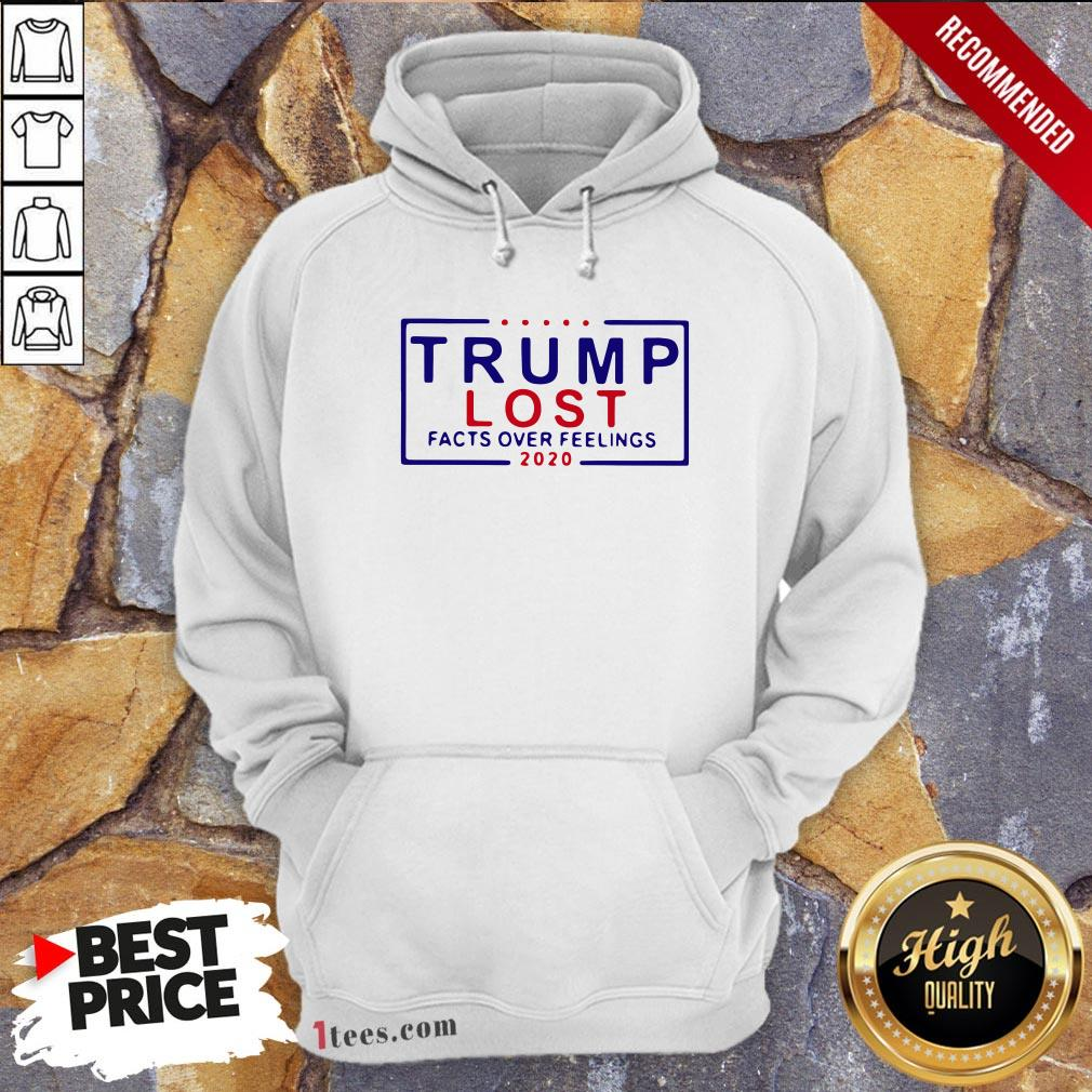 Premium Trump Lost Facts Over Feelings 2020 Hoodie Design By T-shirtbear.com