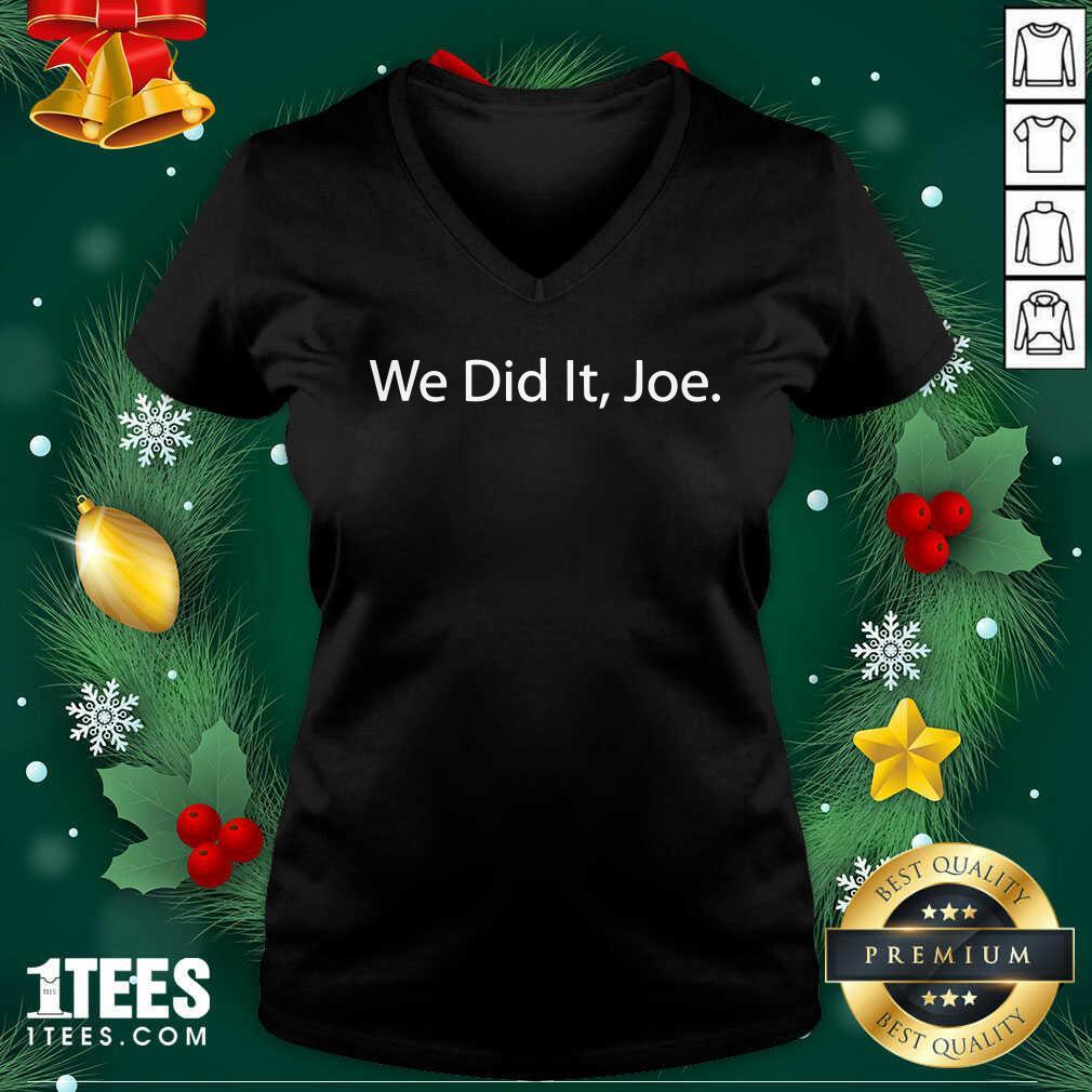 We Did It Joe Joe Biden 2020 Election Winner V-neck- Design By 1Tees.com