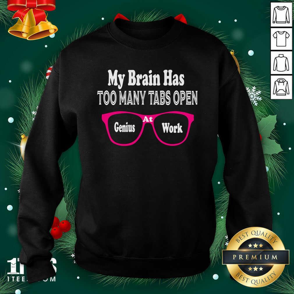 My Brain Has Too Many Tabs Open Genuis At Work Eyeglass Pink Sweatshirt- Design By 1Tees.com