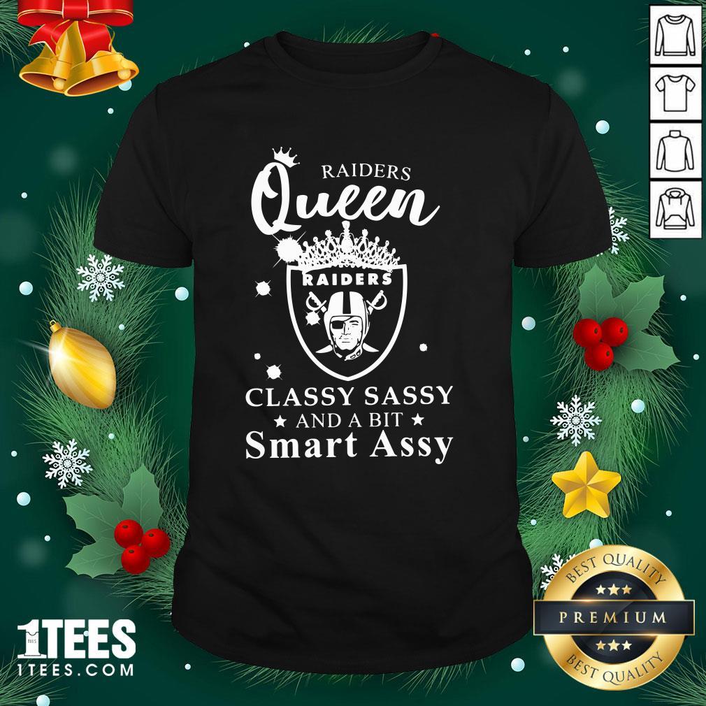 Pretty Raiders Queen Raiders Classy Sassy And A Bit Smart Assy Shirt - Design By 1tee.com