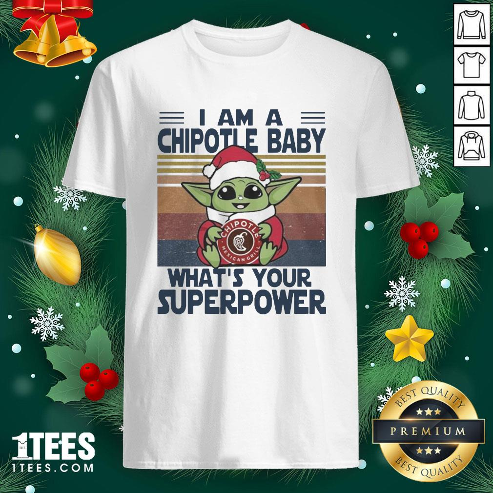 Pro Baby Yoda Santa Hug Chipotle Mexican Grill What's Your Superpower Vintage Shirt - Design By 1tee.com