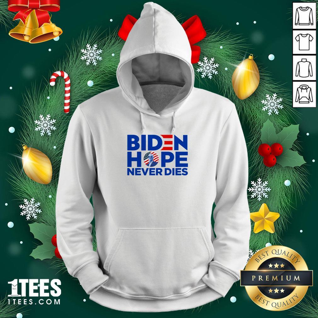 Pro Joe Biden President 2020 Hope Never Dies American Flag Hoodie - Design By 1tee.com