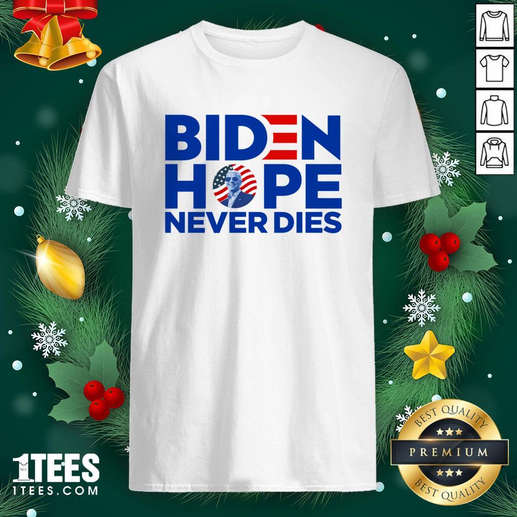 Pro Joe Biden President 2020 Hope Never Dies American Flag Shirt - Design By 1tee.com