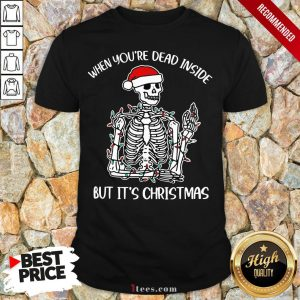 Top When You Dead inside but it's Christmas Shirt