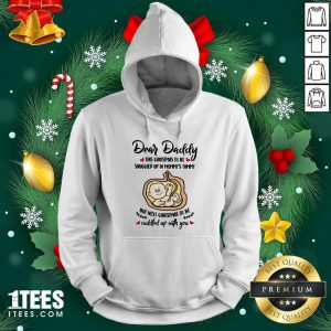 Dear Daddy This Christmas I'll Be Snuggled Up In Mommy's Tummy But Next Christmas I'll Be Hoodie- Design By 1tees.com