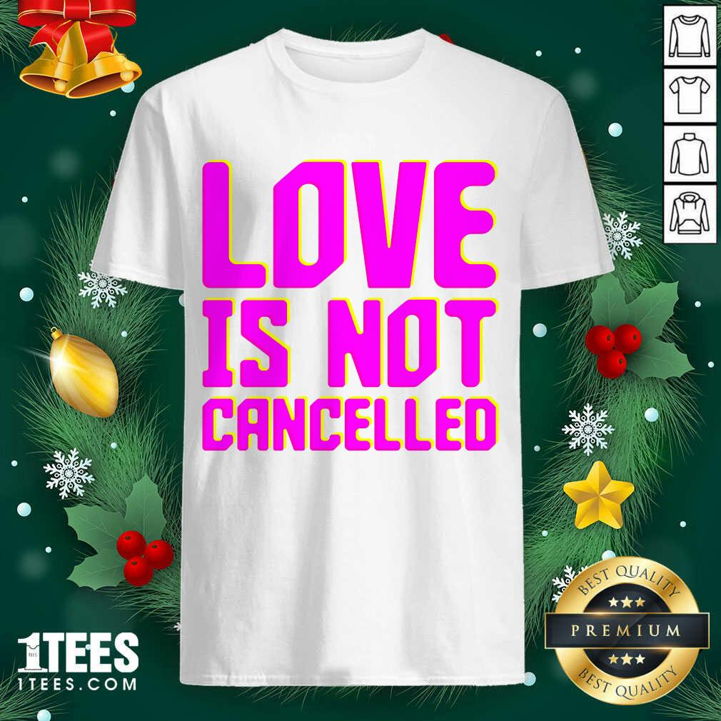 Lisa Power love Is Not Cancelled Shirt- Design By 1tees.com