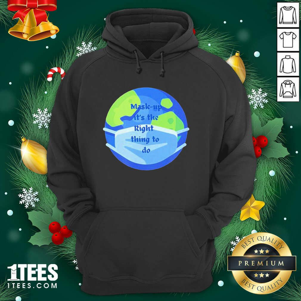 Mask Up Its The Right Thing To Do Earth Wear Mask Corona Virus Hoodie- Design By 1Tees.com