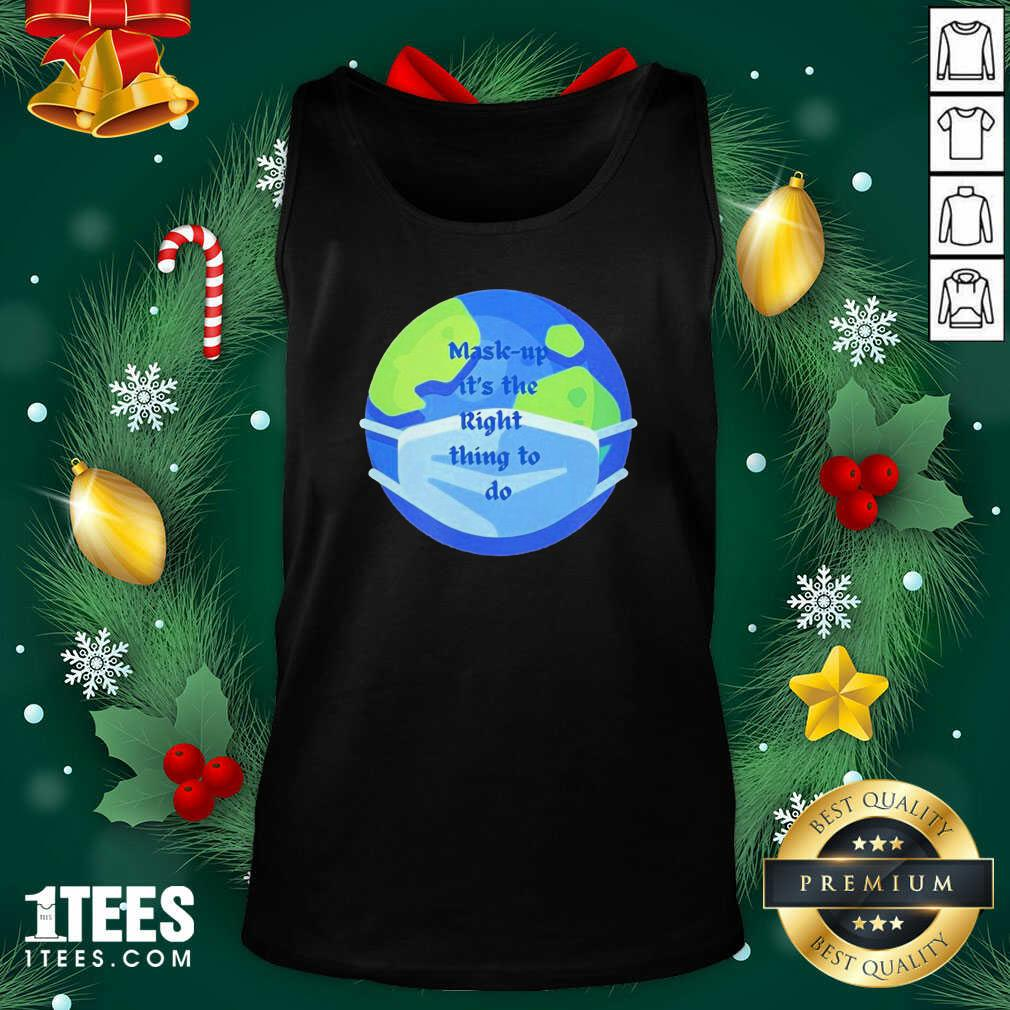 Mask Up Its The Right Thing To Do Earth Wear Mask Corona Virus Tank Top- Design By 1Tees.com