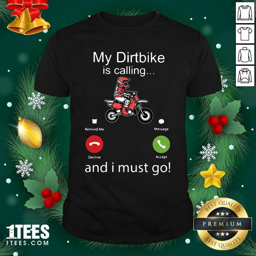 My Dirtbike Is Calling And I Must Go Shirt- Design By 1Tees.com