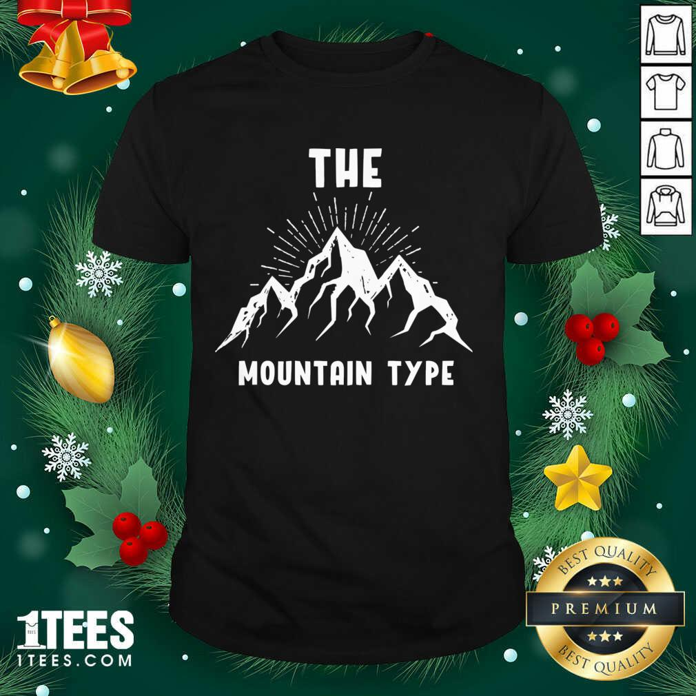The Mountain Type Hiking Mountaineer Gift Shirt- Design By 1Tees.com