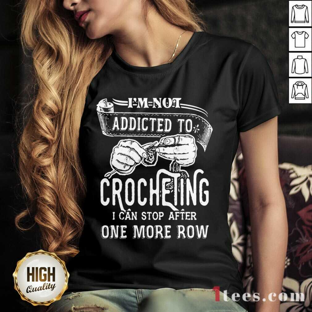 Im Not Addicted To Crocheting V-neck- Design By 1Tees.com