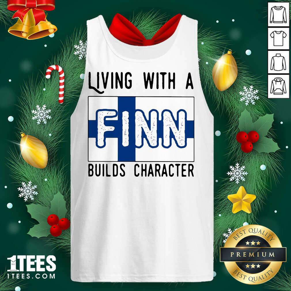 Living With A Finn Builds Character Tank Top- Design By 1Tees.com