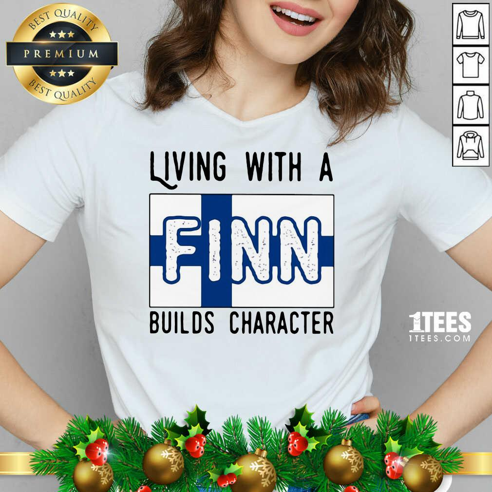 Living With A Finn Builds Character V-neck- Design By 1tees.com