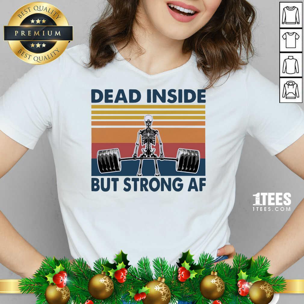 Weightlifting Skeleton Dead Inside But Strong Af Vintage V-neck- Design By 1tees.com